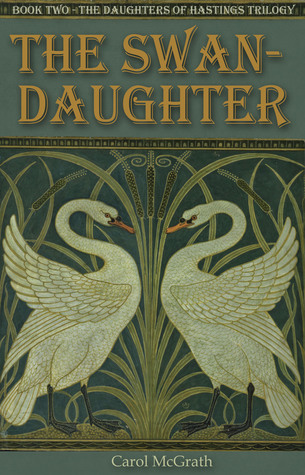 The Swan daughter by Carol McGrath
